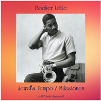 Booker Little - Jewel's Tempo / Milestones (All Tracks Remastered)
