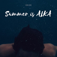 Various Artist - Summer Is Alka 2020