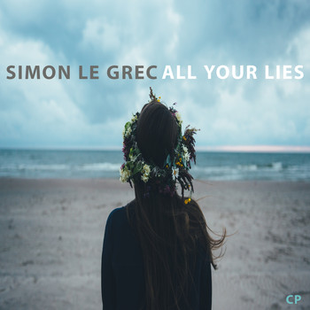 Simon Le Grec - All Your Lies