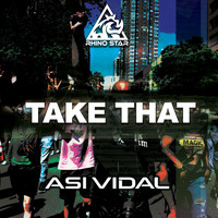 Asi Vidal - Take That