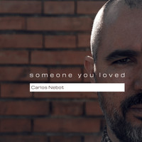 Carlos Nebot - Someone You Loved