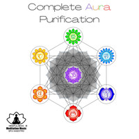 Mindfulness Meditation Music Spa Maestro - Complete Aura Purification: Body & Mind Healing