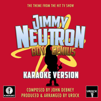 "Urock Karaoke - Jimmy Neutron Boy Genius (From ""Jimmy Neutron Boy Genius"")"