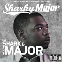 Sharky Major - Da Shark & The Major (2011) (Explicit)