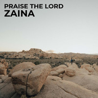 Zaina - Praise the Lord