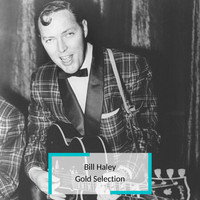 Bill Haley - Bill Haley - Gold Selection