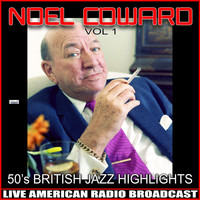 Noel Coward - 50's British Jazz Highlights