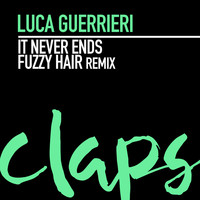 Luca Guerrieri - It Never Ends (Fuzzy Hair Remix)