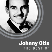 Johnny Otis - The Best of Johnny Otis
