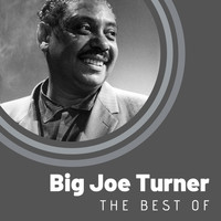 Big Joe Turner - The Best of Big Joe Turner