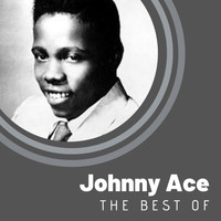 Johnny Ace - The Best of Johnny Ace