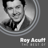 Roy Acuff - The Best of Roy Acuff
