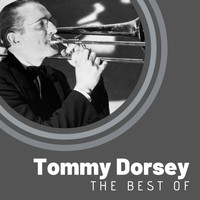 Tommy Dorsey - The Best of Tommy Dorsey