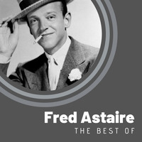 Fred Astaire - The Best of Fred Astaire