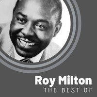 Roy Milton - The Best of Roy Milton