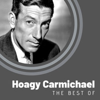 Hoagy Carmichael - The Best of Hoagy Carmichael