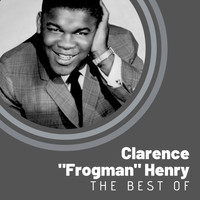 "Clarence ""Frogman"" Henry - The Best of Clarence ""Frogman"" Henry"