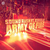 Sound Rush featuring Eurielle - Army of Fire (Extended Mix)