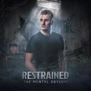 Restrained - The Mental Asylum (Explicit)