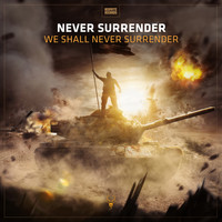 Never Surrender - We Shall Never Surrender