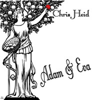 Chris Heid - Adam & Eva