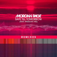 Morgan Page - Safe Till Tomorrow (feat. Angelika Vee) (Remixes)