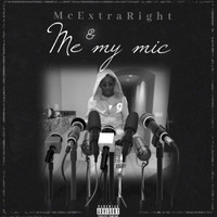 Extra - Me & My Mic (Explicit)
