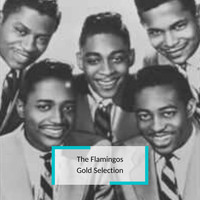 The Flamingos - The Flamingos  - Gold Selection