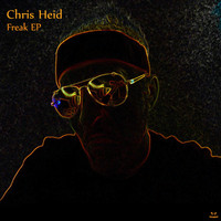 Chris Heid - Freak