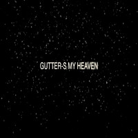 Coma - Gutter-s My Heaven (Explicit)