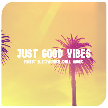 Various Artists - Just Good Vibes