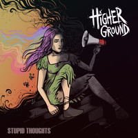 Higher Ground - Stupid Thoughts