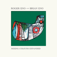 Roger Eno - Mixing Colours (Expanded)
