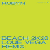 Robyn - Beach2k20 (Louie Vega Remix)