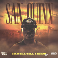 San Quinn - Hustle Til I Drop - EP (Explicit)