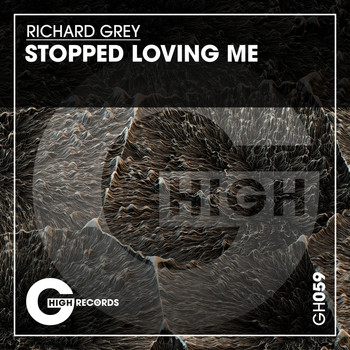 Richard Grey - Stopped Loving Me