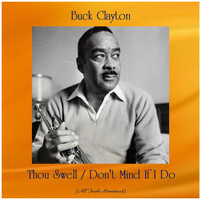 Buck Clayton - Thou Swell / Don't Mind If I Do (Remastered 2020)