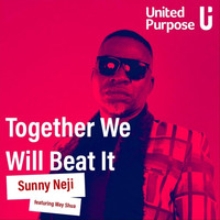 Sunny Neji - Together We Will Beat It (feat. May Shua)