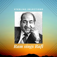 Ram - Ram Sings Rafi: Sterling Selections