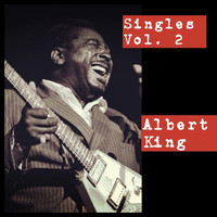Albert King - Singles Vol. 2