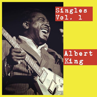 Albert King - Singles Vol. 1