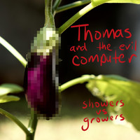 Thomas And The Evil Computer - Showers vs Growers