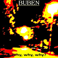 Buben - Why, Why, Why?