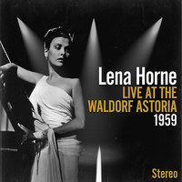 Lena Horne - Live At The Waldorf Astoria 1957