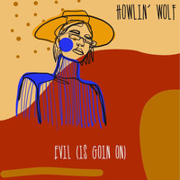 Howlin' Wolf - Evil (Is Going On) (Live)