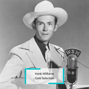 Hank Williams - Hank Williams - Gold Selection