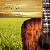 Bobby Cole - Fields of Gold