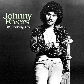 Johnny Rivers - Go, Johnny, Go!