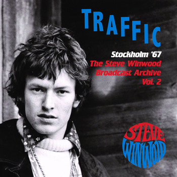Traffic - Live In Stockholm '67 (The Steve Winwood Broadcast Archive, Vol. 2)