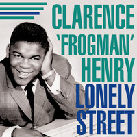 "Clarence ""Frogman"" Henry - Lonely Street"